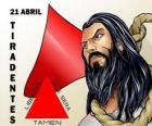 Journée de Tiradentes, martyr de l'indépendance du Brésil. Elle commémore sa mort, le 21 avril 1792